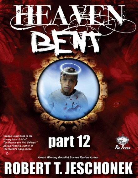 Heaven Bent Part 12