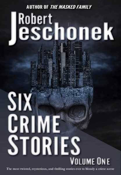 Six Crime Stories: Volume One