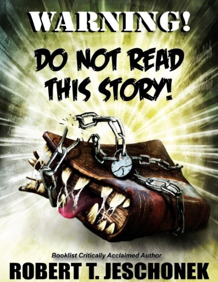 Warning! Do Not Read This Story